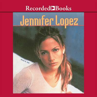 Jennifer Lopez Audiobook, by Anne E.  Hill