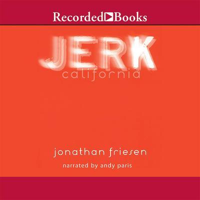 Jerk, California Audiobook, by Jonathan Friesen