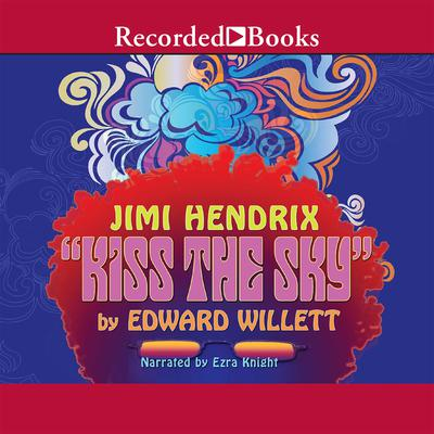 Jimi Hendrix: Kiss the Sky Audiobook, by Edward Willett