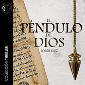 El péndulo de Dios Audiobook, by Jordi Diez