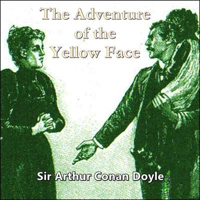 Sherlock Holmes: The Adventure of the Yellow Face Audiobook, by Arthur Conan Doyle