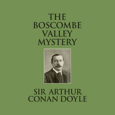 The Boscombe Valley Mystery Audiobook, by Arthur Conan Doyle