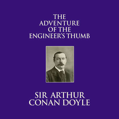 The Adventure of the Engineers Thumb Audiobook, by Arthur Conan Doyle