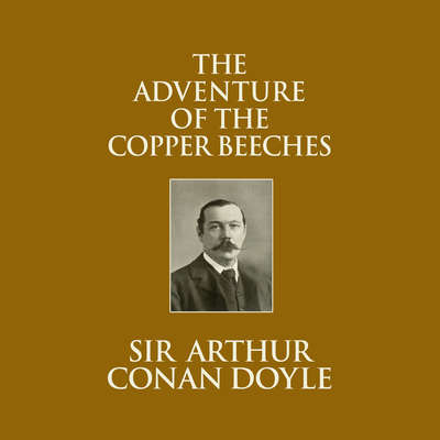 The Adventure of the Copper Beeches Audiobook, by Arthur Conan Doyle