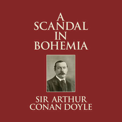 A Scandal In Bohemia Audiobook, by