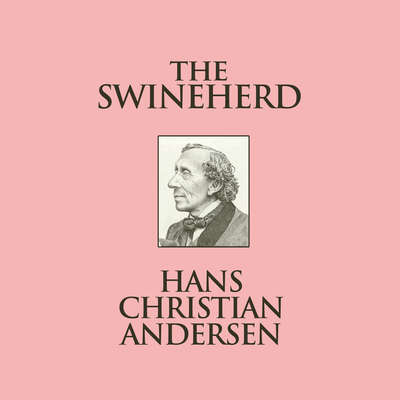 The Swineherd Audiobook, by Hans Christian Andersen
