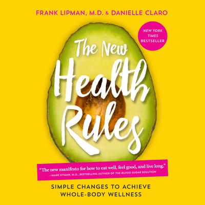 The New Health Rules: Simple Changes to Achieve Whole-Body Wellness Audiobook, by Frank Lipman