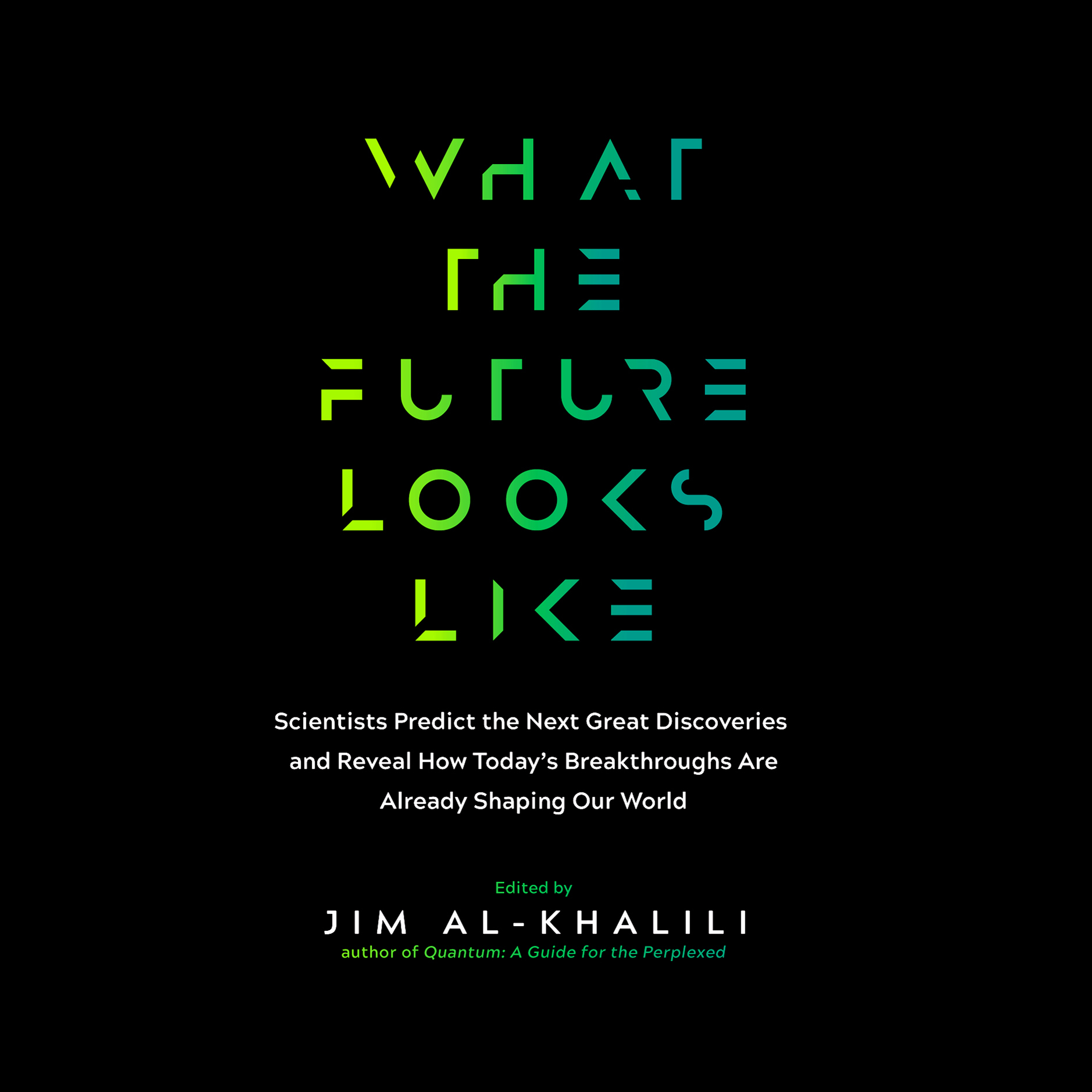 Printable What the Future Looks Like: Scientists Predict the Next Great Discoveries―and Reveal How Today's Breakthroughs are Already Shaping Our World Audiobook Cover Art