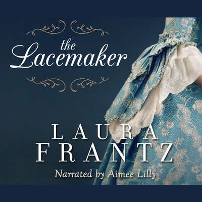 The Lacemaker Audiobook, by Laura Frantz