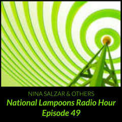 National Lampoons Radio Hour  Episode 49 Audiobook, by