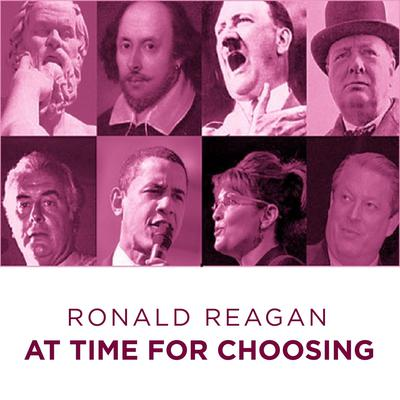 Ronald Reagan At Time For Choosing Audiobook, by Ronald Reagan