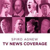 Spiro Agnew Tv News Coverage Audiobook, by Spiro Agnew