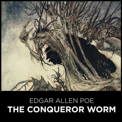 The Conqueror Worm Audiobook, by Edgar Allen Poe