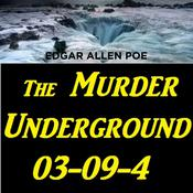 The Murder Underground 03-09-4 Audiobook, by Edgar Allen Poe
