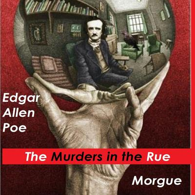 The Murders in the Rue Morgue Audiobook, by Edgar Allen Poe