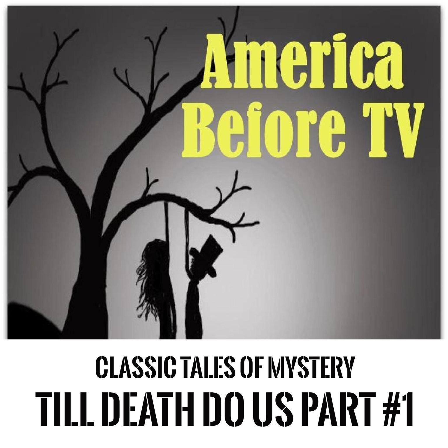 Printable America Before TV - 'Til Death Do Us Part  #1 Audiobook Cover Art