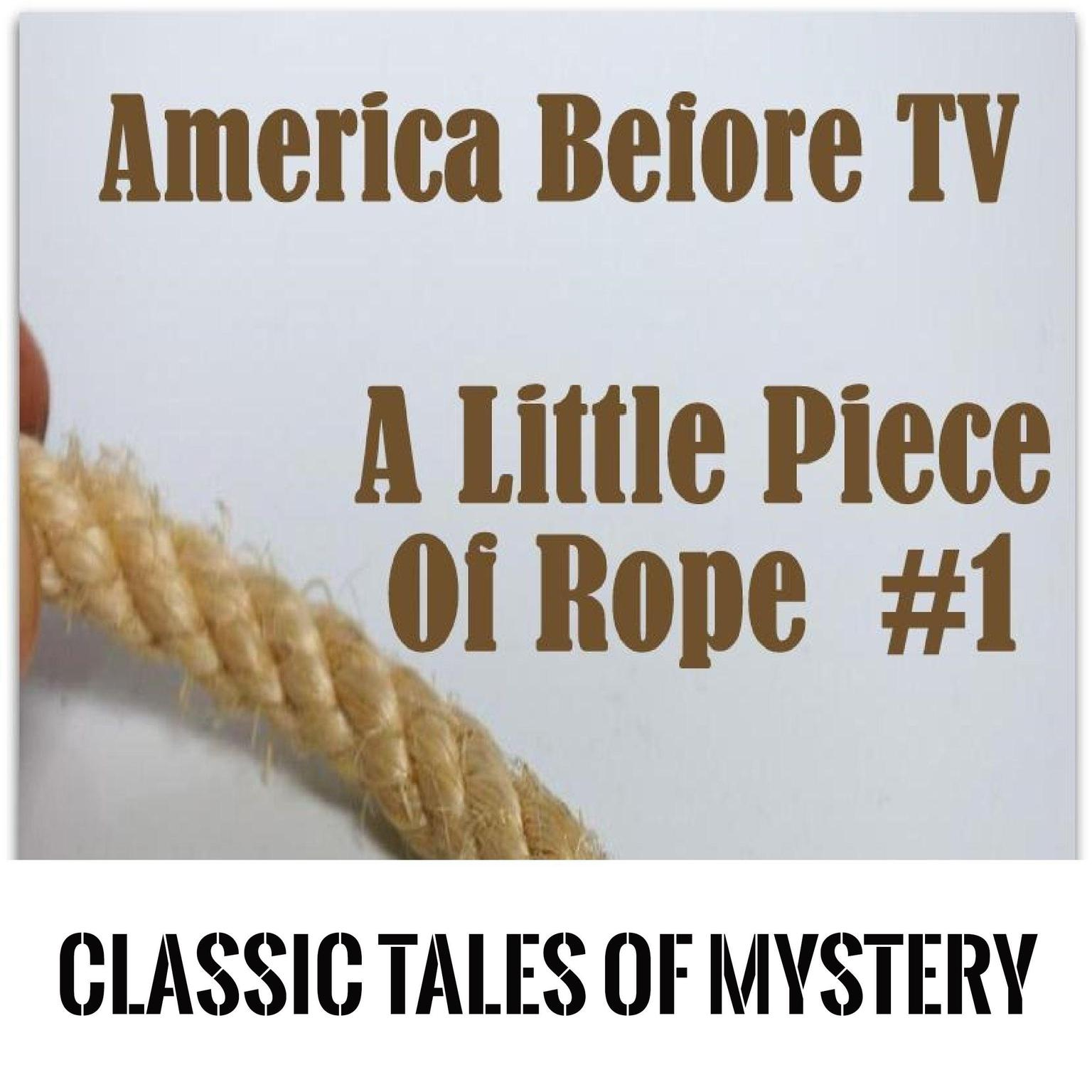 Printable America Before TV - A Little Piece Of Rope  #1 Audiobook Cover Art