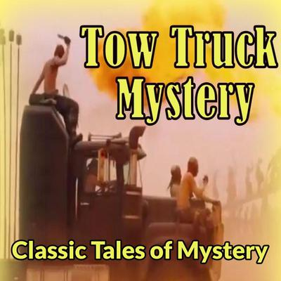 Tow-Truck Mystery Audiobook, by Classic Tales of Mystery