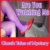 Are You Watching Me Audiobook, by Classic Tales of Mystery