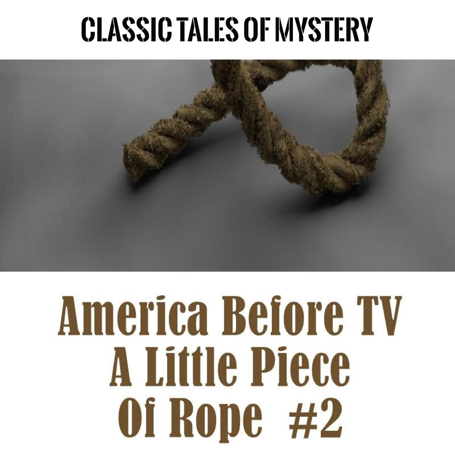 Printable America Before TV - A Little Piece Of Rope  #2 Audiobook Cover Art