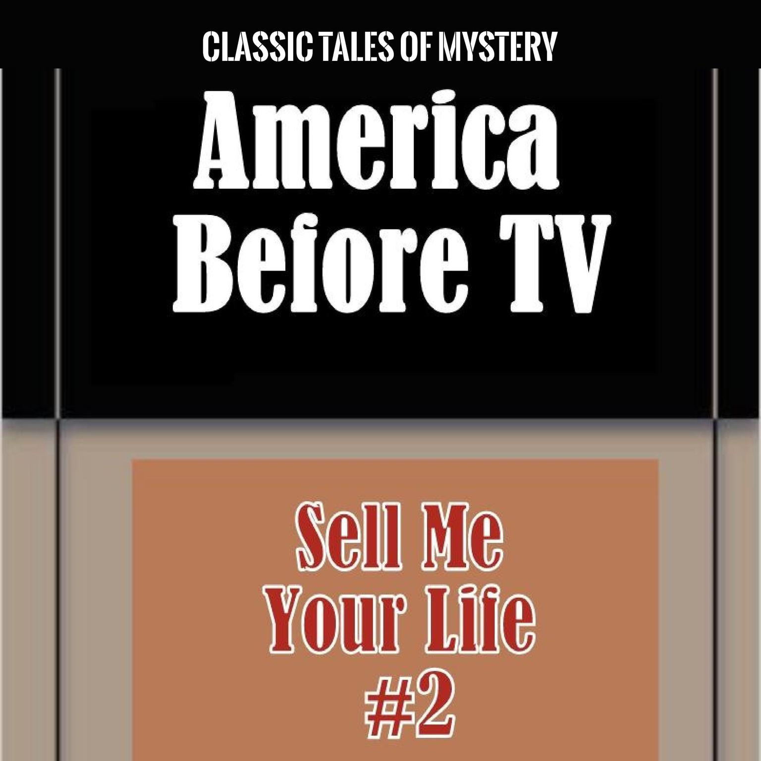 Printable America Before TV - Sell Me Your Life  #2 Audiobook Cover Art