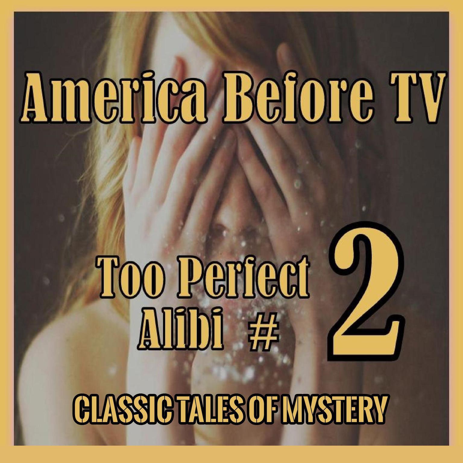 Printable America Before TV - Too Perfect Alibi  #2 Audiobook Cover Art