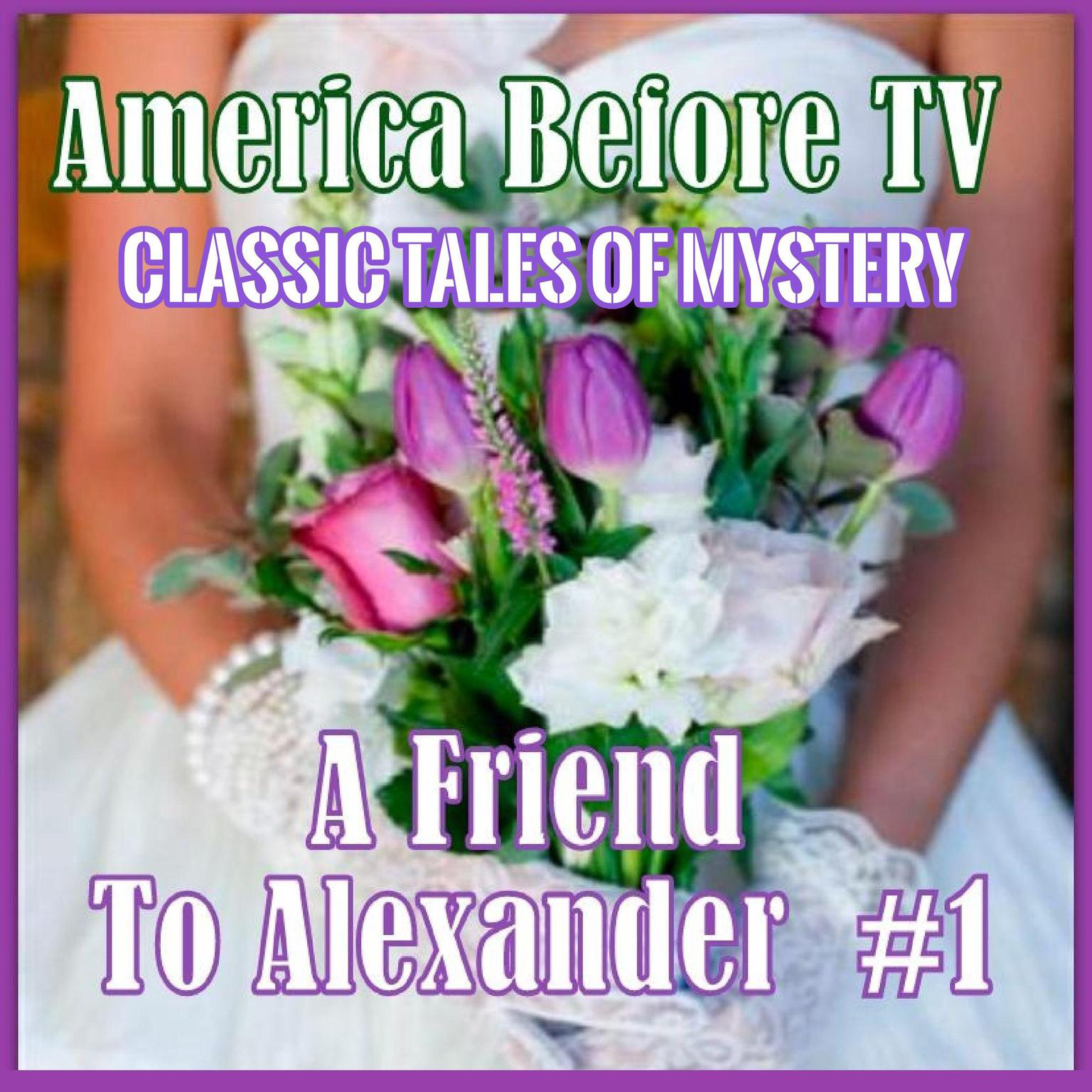 Printable America Before TV - A Friend To Alexander  #1 Audiobook Cover Art