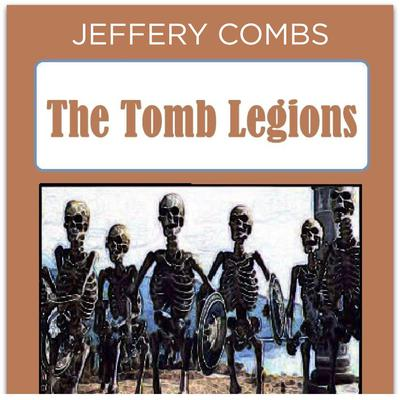 The Tomb Legions Audiobook, by Jeffery Combs