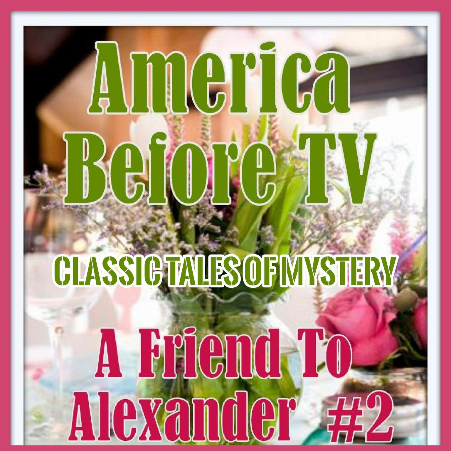 Printable America Before TV - A Friend To Alexander  #2 Audiobook Cover Art