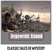 Aepyornis Island Audiobook, by Classic Tales of Mystery