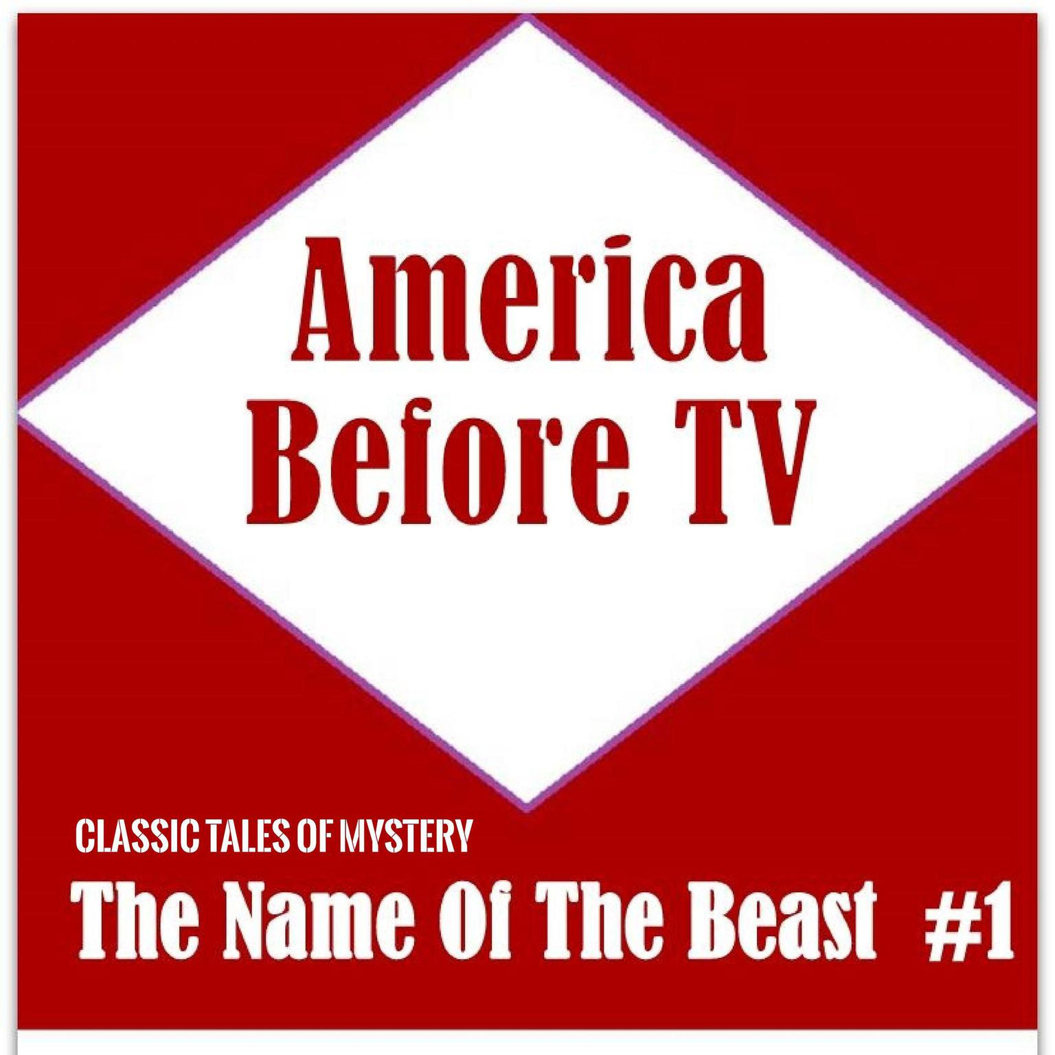 Printable America Before TV - The Name Of The Beast  #1 Audiobook Cover Art