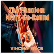 The Phantom Merry-Go-Round Audiobook, by Vincent Price