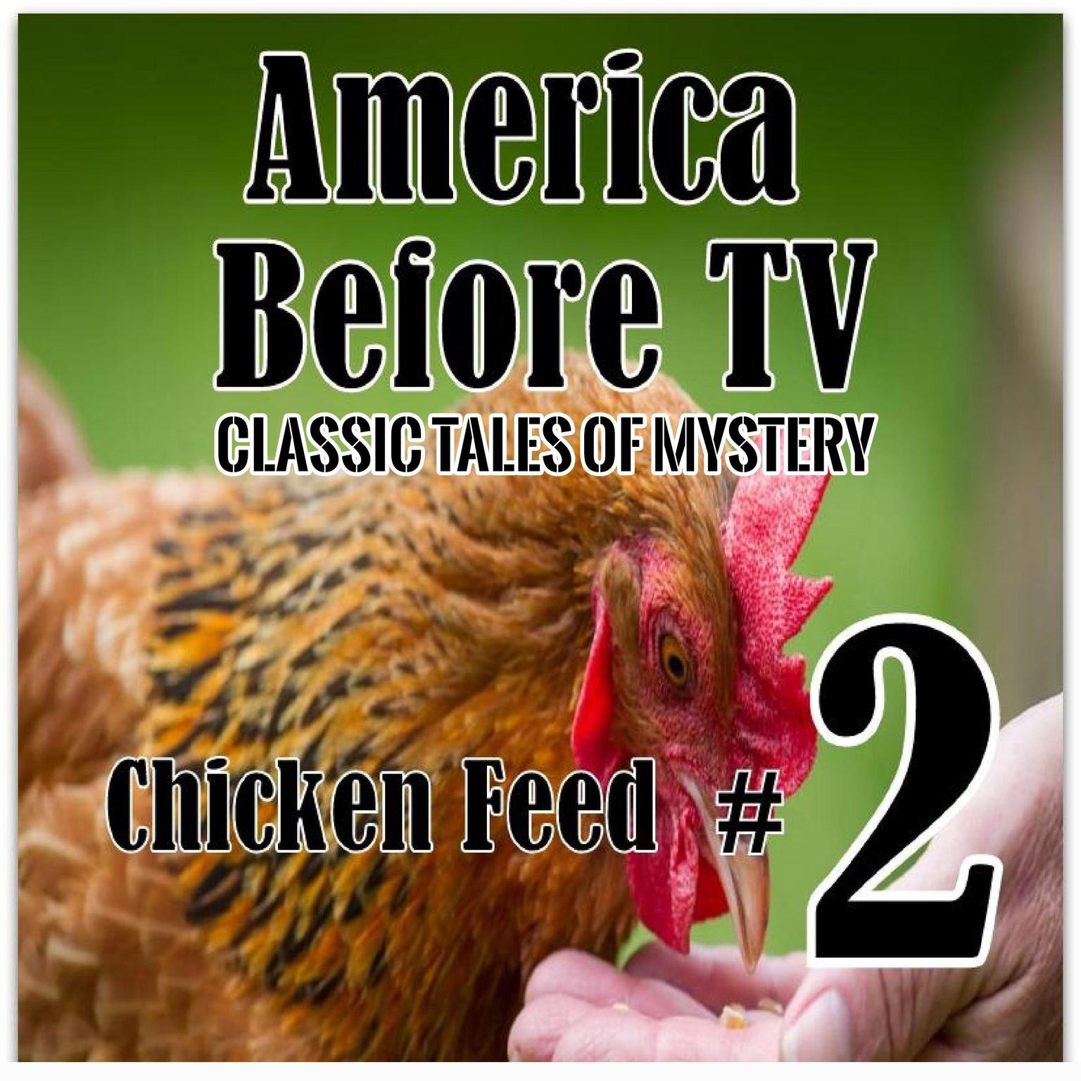 Printable America Before TV - Chicken Feed  #2 Audiobook Cover Art