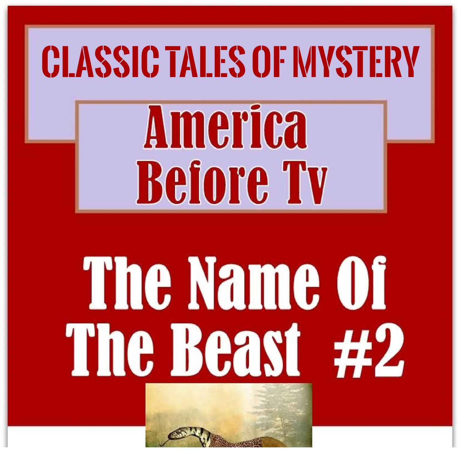 Printable America Before TV - The Name Of The Beast  #2 Audiobook Cover Art