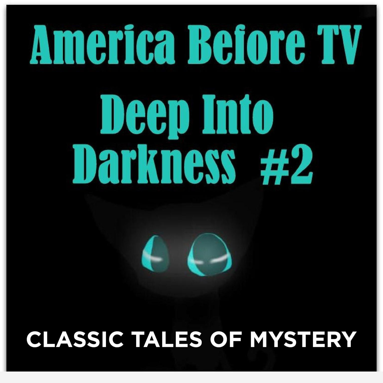 Printable America Before TV - Deep Into Darkness  #2 Audiobook Cover Art
