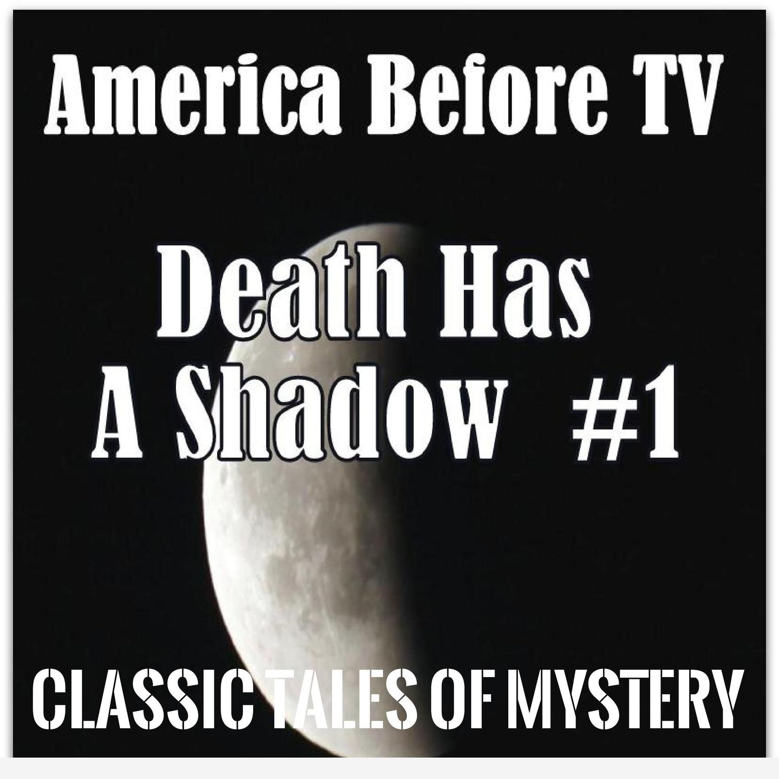 Printable America Before TV - Death Has A Shadow  #1 Audiobook Cover Art