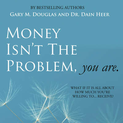 Money Isnt The Problem, You Are Audiobook, by Dr. Dain Heer