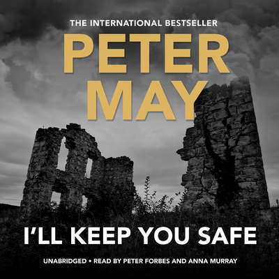 I'll Keep You Safe Audiobook, by Peter May