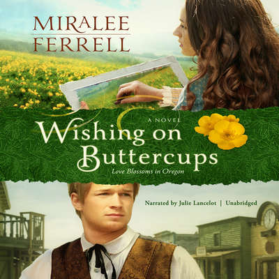 Wishing on Buttercups: A Novel Audiobook, by Miralee Ferrell