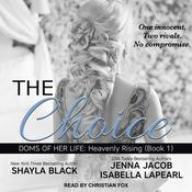 The Choice Audiobook, by Shayla Black, Jenna Jacob, Isabella LaPearl
