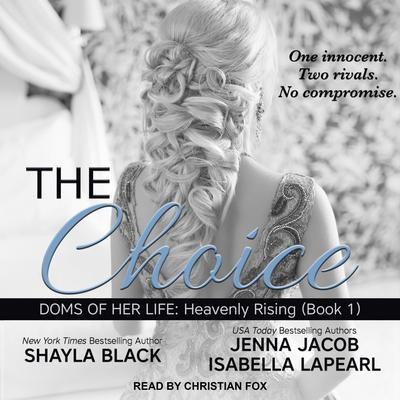 The Choice Audiobook, by Shayla Black