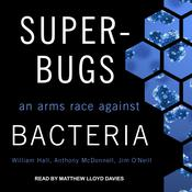 Superbugs: An Arms Race against Bacteria Audiobook, by Jim O'Neill|