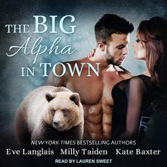 The Big Alpha in Town Audiobook, by Eve Langlais, Milly Taiden