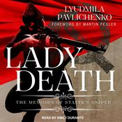 Lady Death: The Memoirs of Stalins Sniper Audiobook, by