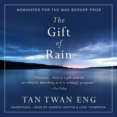 The Gift of Rain: A Novel Audiobook, by Tan Twan Eng
