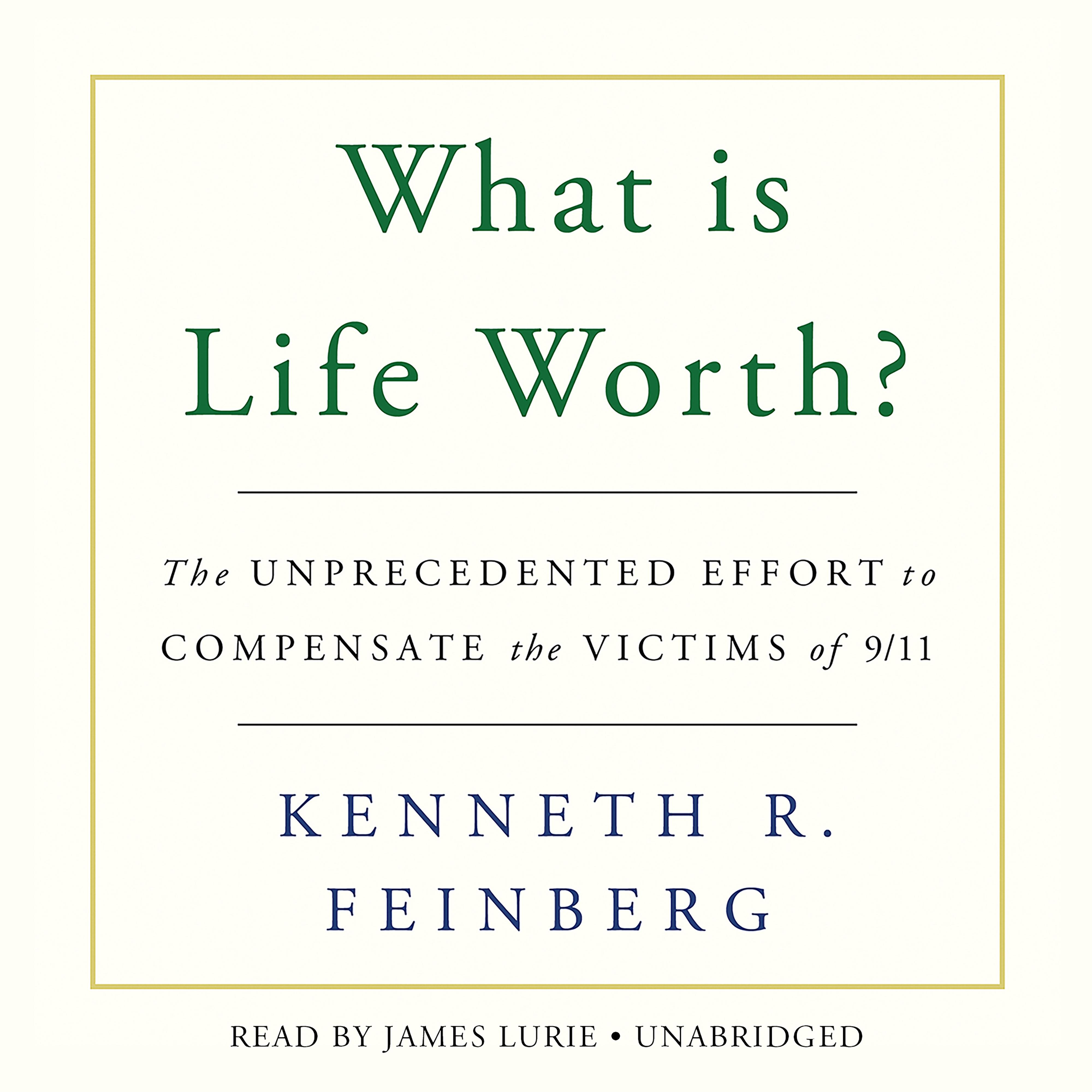 Printable What Is Life Worth?: The Unprecedented Effort to Compensate the Victims of 9/11 Audiobook Cover Art