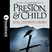 Still Life with Crows: A Novel: Booktrack Edition Audiobook, by Douglas Preston, Lincoln Child