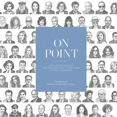 On Point: Life Lessons from the Columnists Interviews in WSJ. Magazine Audiobook, by Author Info Added Soon