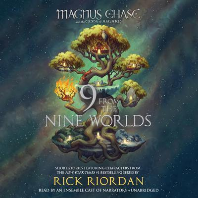 Magnus Chase and the Gods of Asgard: 9 from the Nine Worlds Audiobook, by Rick Riordan