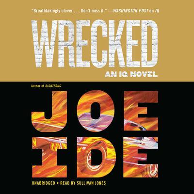 Wrecked Audiobook, by Joe Ide
